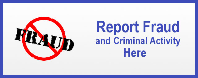 REPORT FRAUD AND CRIMINAL ACTIVITY HERE